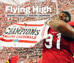 Flying High: Arizona Cardinals\: 2008 NFC Champions Cover