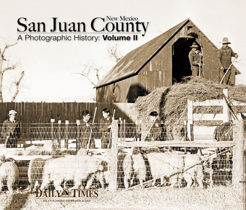 A Photographic History: San Juan County, New Mexico: Volume II Cover