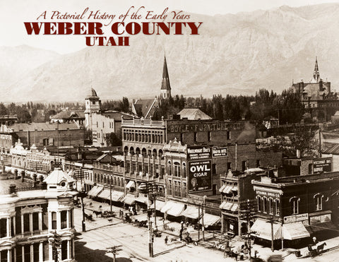 A Pictorial History of the Early Years: Weber County Utah:   Cover