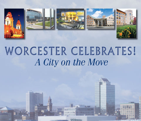 Worcester Celebrates!: A City on the Move Cover