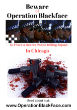 #Breaking News : Beware of Operation Black Face in #Chicago