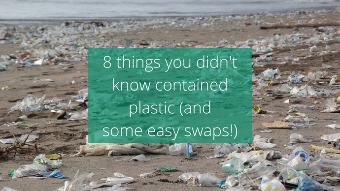 8 things you didn't know contained plastic (and some easy swaps!)