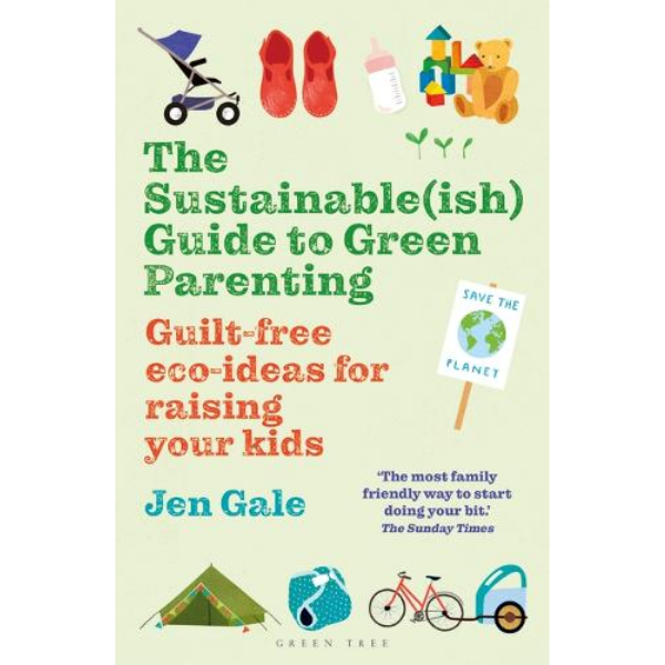 The Sustainable(ish) Guide to Parenting