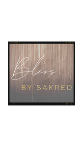 BLESS by SAKRED