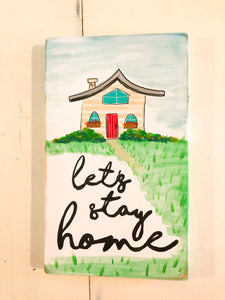 Let's Stay Home! Sign