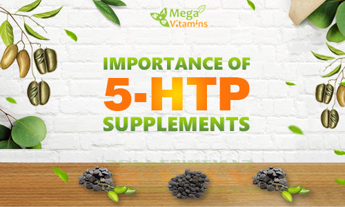 The Importance of 5-HTP Supplements
