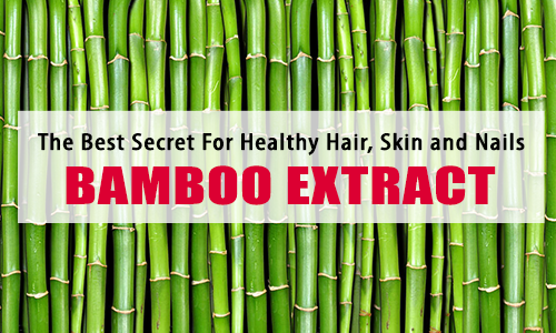 The Best Secret For Healthy Hair, Skin and Nails - Bamboo extract