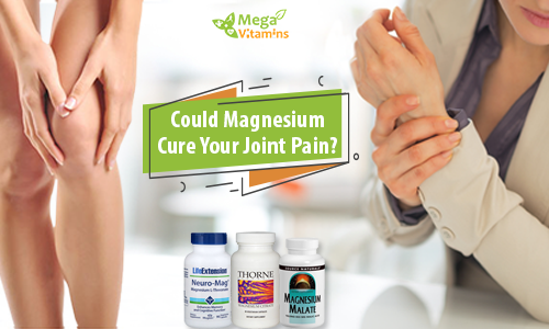 Could Magnesium Cure Your Joint Pain?