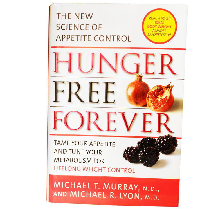 Natural Factors Hunger Free Forever Michael T. Murray N.D Michael R Lyon M.D. 293 Pages Hardback Cover
