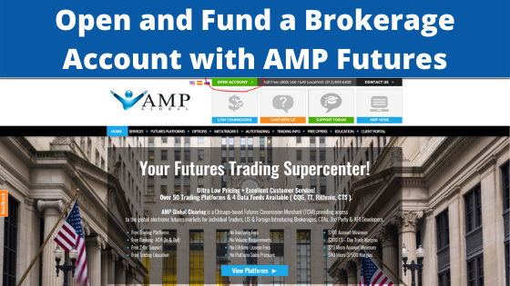 How to Open and Fund a Brokerage Account with AMP Futures