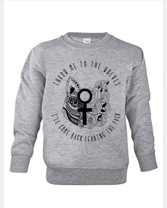 Throw me to the wolves sweatshirt