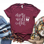 Mama Needs Coffee Letter Print T Shirt Women Short Sleeve O Neck Loose T Shirt