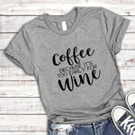 T-Shirt women Coffee Because It's Too Early For Wine Cotton aesthetic