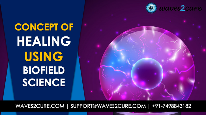 Biofield Science And Concept Of Healing