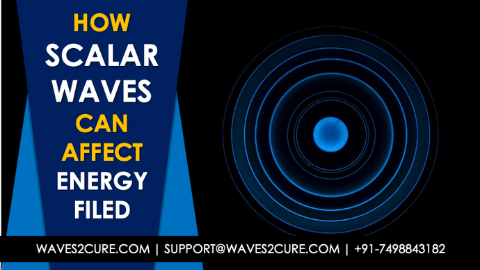 How Scalar Waves Can Affect The Energy Filed Or Bio Field Of Human Body