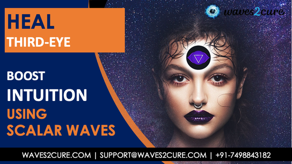 Boost your Intuition, Heal Third-eye Using Scalar Waves