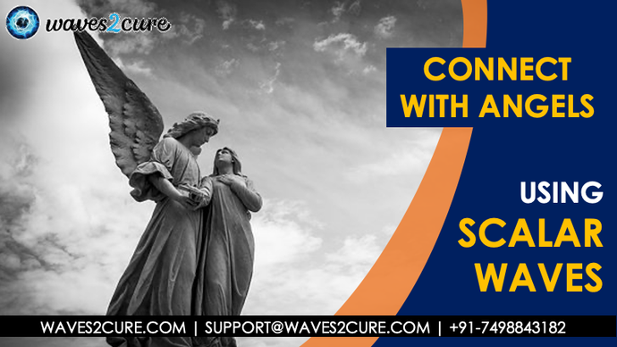 Connect with Angels Using Scalar Waves