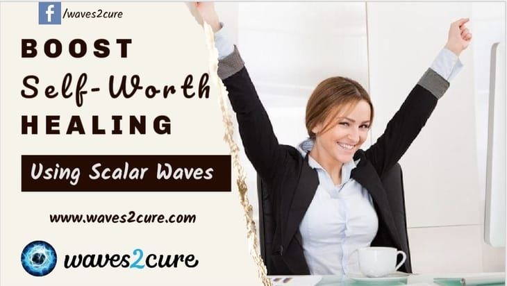Boost Your Self-Worth Healing Using Scalar Waves