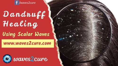 Dandruff Healing Using Scalar Waves