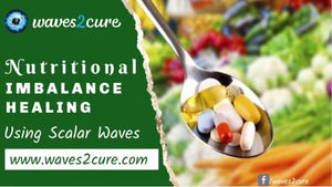 Nutritional Imbalance Healing Using Scalar Waves