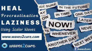 Procrastination & Laziness Healing Using Scalar Waves