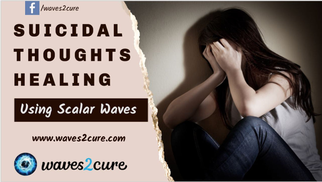 Suicidal Thoughts Healing Using Scalar Waves