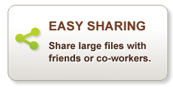 Easy Sharing-Share large files with friends or co-workers.