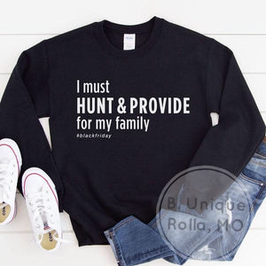 I must hunt to provide...#black Friday