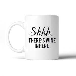 """Shhh... There's Wine in Here"" Mug"