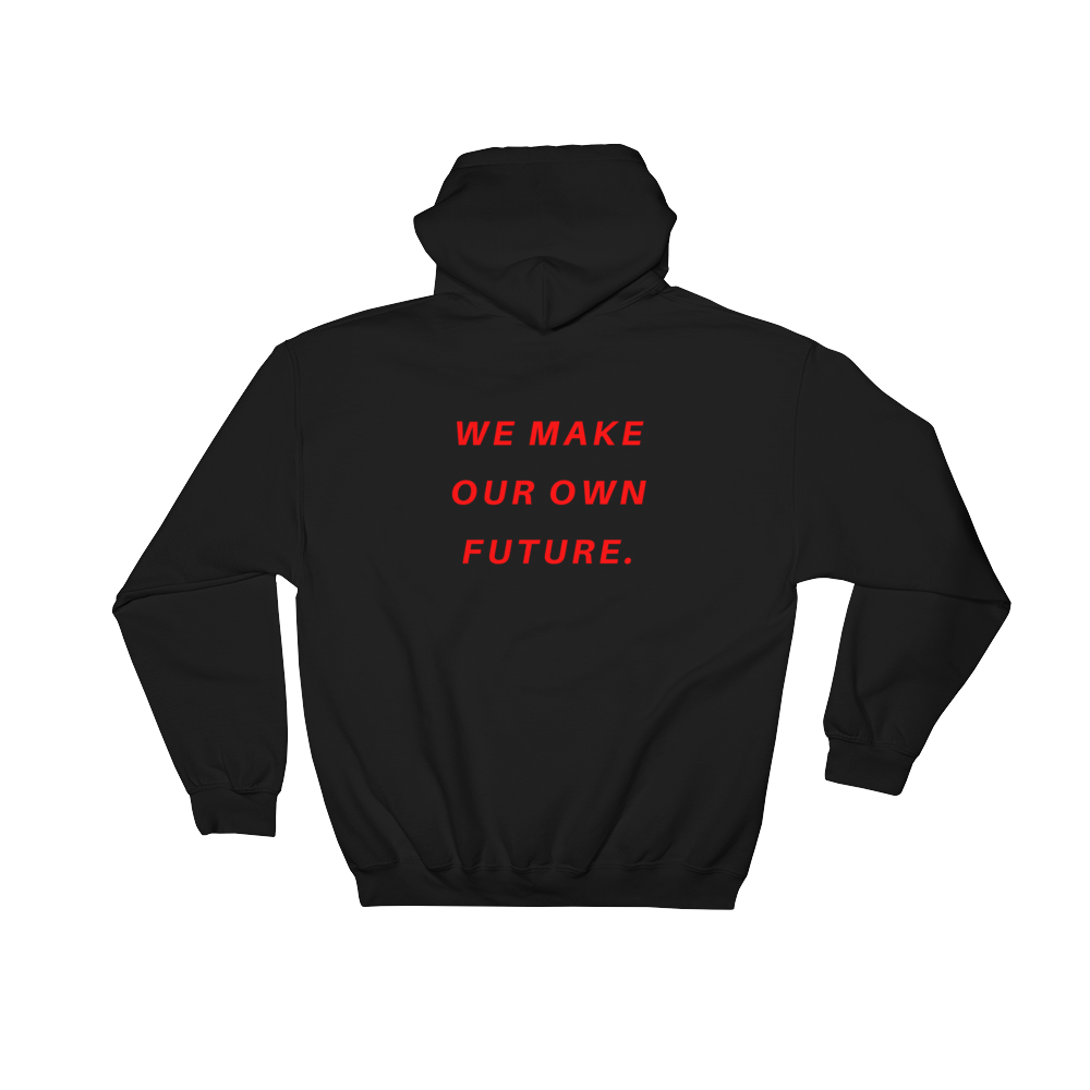 """We Make Our Own Future"" Hood"
