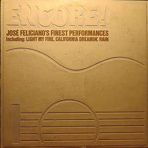 José Feliciano ‎– Encore! José Feliciano's Finest Performances