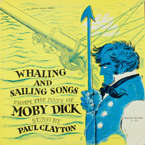 Paul Clayton (2) ‎– Whaling And Sailing Songs (From The Days Of Moby Dick)