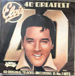 Elvis Presley ‎– Elvis' 40 Greatest