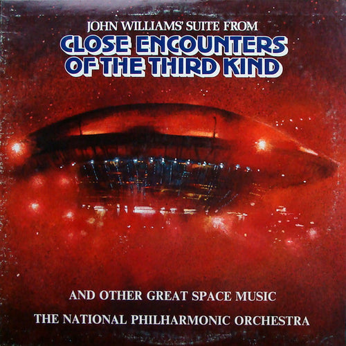 The National Philharmonic Orchestra* ‎– Close Encounters Of The Third Kind And Other Great Space Music