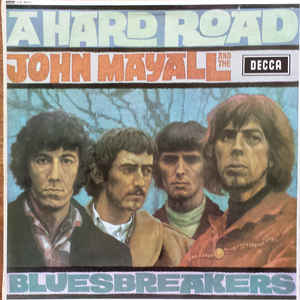 John Mayall And The Bluesbreakers* ‎– A Hard Road
