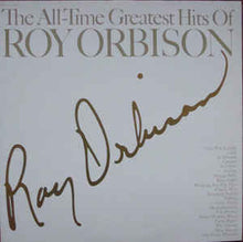 Load image into Gallery viewer, Roy Orbison ‎– The All-time Greatest Hits Of Roy Orbison