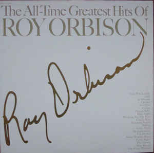 Roy Orbison ‎– The All-time Greatest Hits Of Roy Orbison