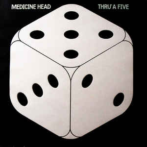 Medicine Head  ‎– Thru' A Five