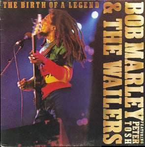 Bob Marley & The Wailers Featuring Peter Tosh ‎– The Birth Of A Legend
