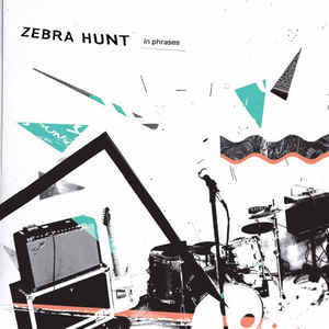 Zebra Hunt - In Phrases (LP ALBUM)