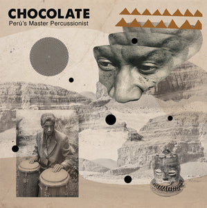 Chocolate (24) - Peru's Master Percussionist (LP ALBUM)