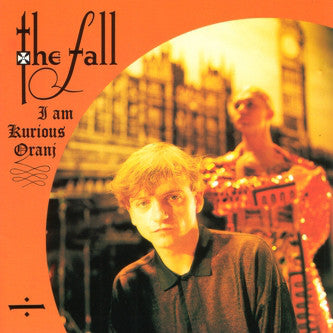 THE FALL - I AM CURIOUS ORANJ ( 12