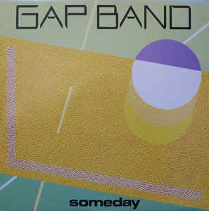 Gap Band* ‎– Someday