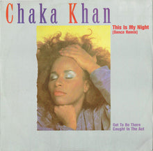 Load image into Gallery viewer, Chaka Khan ‎– This Is My Night