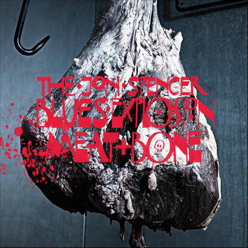 THE JON SPENCER BLUES EXPLOSION - MEAT AND BONE ( 12