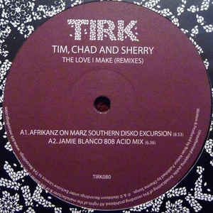 "TIM, CHAD & SHERRY - THE LOVE I MAKE (REMIXES) ( 12"" RECORD )"