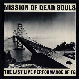 THROBBING GRISTLE - MISSION OF DEAD SOULS ( 12