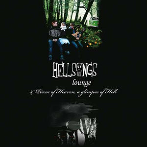 Hellsongs - Lounge / Pieces Of Heaven, A Glimpse Of Hell (LP ALBUM)