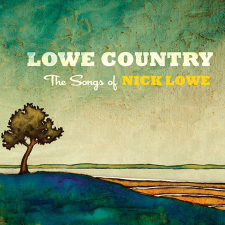VARIOUS ARTISTS - LOWE COUNTRY THE SONGS OF NICK LOW ( 12