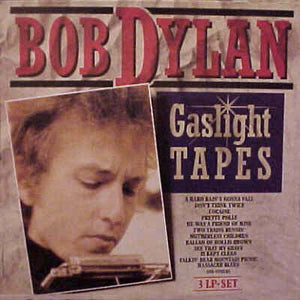 Gaslight Tapes. Bob dylan